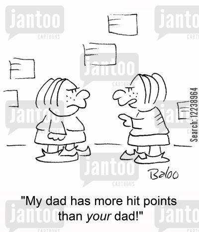 hit points cartoon humor: 'My dad has more hit points than your dad!'