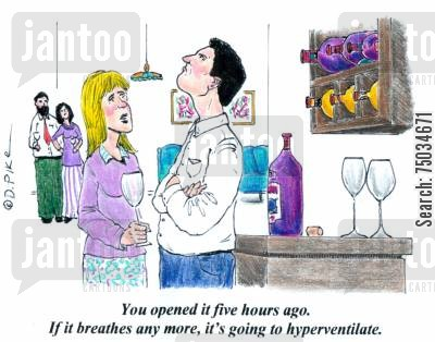 hostesses cartoon humor: 'You opened it five hours ago. If it breathes any more, it's going to hyperventilate.'