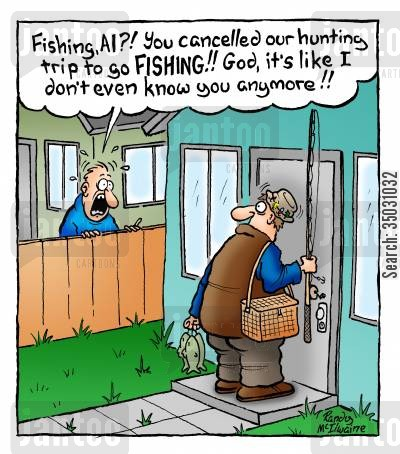 fishing equipment cartoon humor: 'Fishing, Al?! You cancelled our hunting trip to go fishing!! God, it's like I don't even know you anymore!'