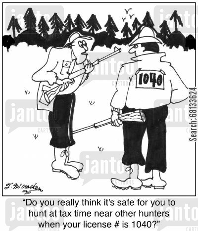 hunting rifle cartoon humor:  'Do you really think it's safe for you to hunt at tax time near other hunters when your license is 1040?'