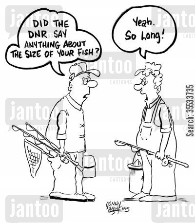 fishing licenses cartoon humor: Fisherman: 'Did the DNR say anything about the size of your fish?' Other: 'Yeah. So long.'