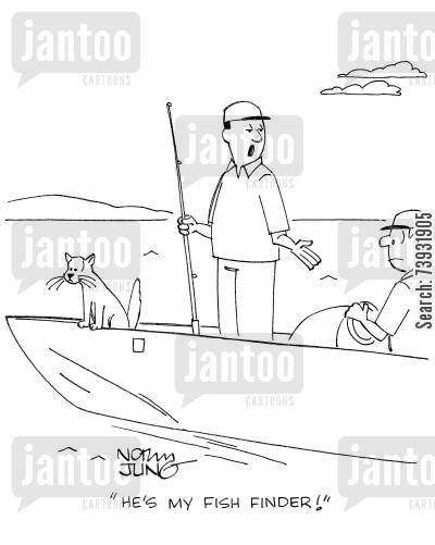 fishing expedition cartoon humor: 'He's my fish finder!'