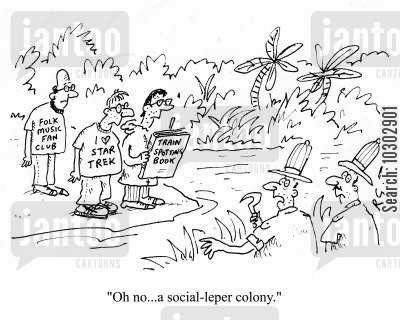 leper colonies cartoon humor: 'Oh no...a social-leper colony.'