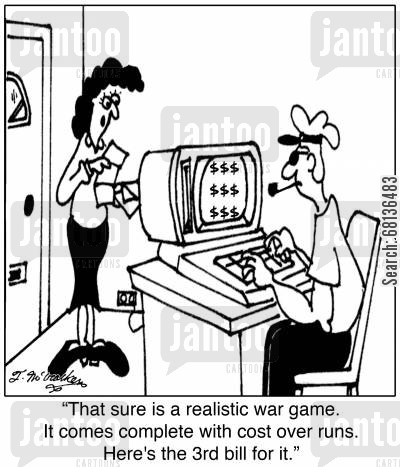 cost overruns cartoon humor: 'That sure is a realistic war game. It comes complete with cost over runs. Here's the 3rd bill for it.'