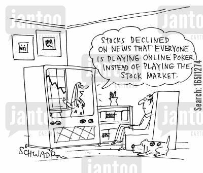 online poker cartoon humor: Stocks declined on news that everyone is playing online poker instead of playing the stock market.