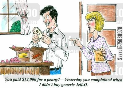 stamps cartoon humor: 'You paid $12,000 for a penny?--Yesterday you complained when I didn't buy generic Jell-O.'