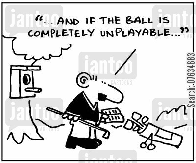 olf cartoon humor: And if the ball is completely unplayable...