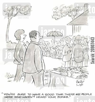 joke cartoon humor: 'You're sure to have a good time. There are people here who haven't heard your jokes.'