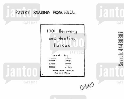 haiku cartoon humor: POETRY READING FROM HELL: '1001 Recovering and Healing Haikus.'