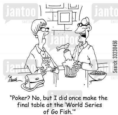 go fish cartoon humor: 'Poker? No, but I did once make the final table at the 'World Series of Go Fish.''