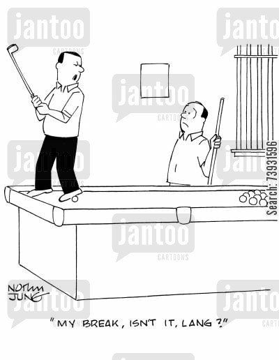 putters cartoon humor: 'My break, isn't it, Lang?'