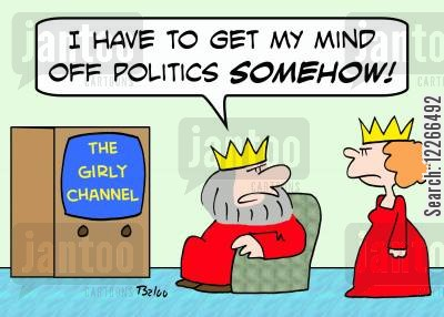 favourite channel cartoon humor: THE GIRLY CHANNEL, 'I have to get my mind off politics somehow!'
