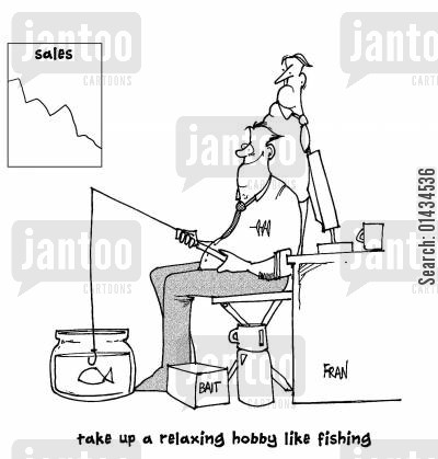 reduced stress cartoon humor: Take up a relaxing hobby like fishing...