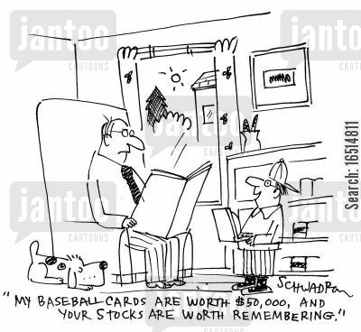 baseball cards cartoon humor: 'My baseball cards are worth $50,000 and your stocks are worth remembering.'