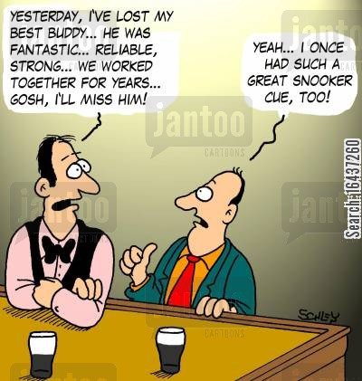 snooker cue cartoon humor: 'Yesterday, I've lost my best buddy...'