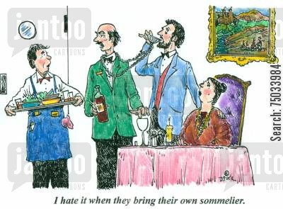 imbibe cartoon humor: 'I hate it when they bring their own sommelier.'