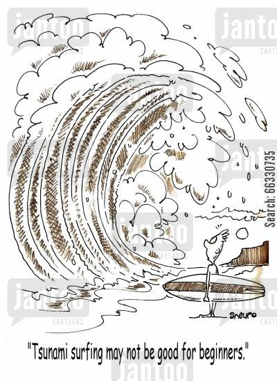 tidal wave cartoon humor: Tsunami surfing may not be good for beginners.