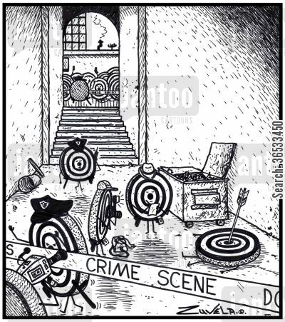 csis cartoon humor: Target homicide team investigating the murder of a citizen shot in the Bull's-eye with an arrow.