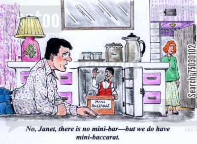 accommodations cartoon humor: 'No, Janet, there is no mini-bar--but we do have mini-baccarat.'