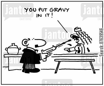 staff canteen cartoon humor: 'You put gravy in it.'