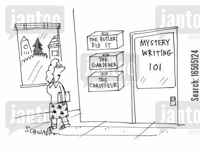 murder mystery cartoon humor: Mystery Writing 101 - Mailbox: The butler did it, the gardener, the chauffeur.