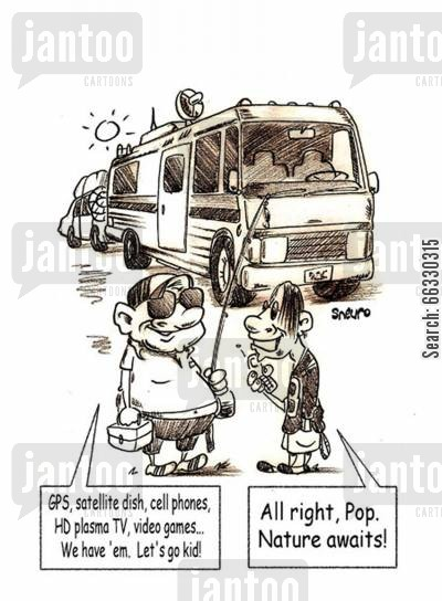 hi tech cartoon humor: GPS, satellite dish, cell phone...nature awaits. All right, Pop. Nature awaits!