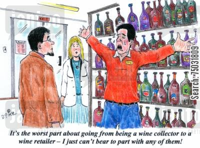 letting go cartoon humor: 'It's the worst part about going from being a wine collector to a wine retailer - I just can't bear to part with any of them!'