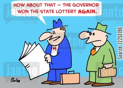 lottery win cartoon humor: 'How about that -- the Governor won the State Lottery again.'