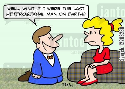 heterosexual cartoon humor: 'Well, what if I were the last HETEROSEXUAL man on earth?'