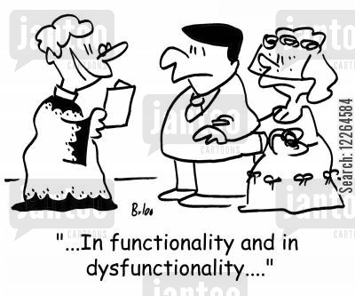 functionality cartoon humor: '...In functionality and in dysfunctionality....'
