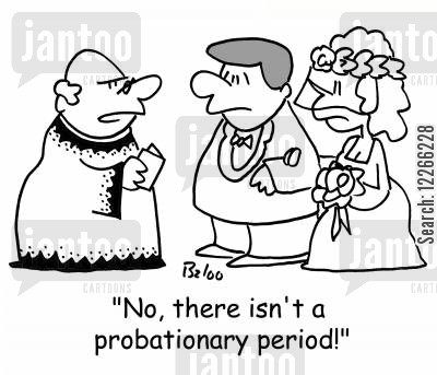 period cartoon humor: 'No, there isn't a probationary period!'