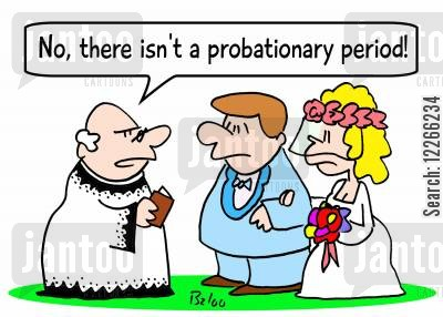 probation cartoon humor: 'No, there isn't a probationary period!'