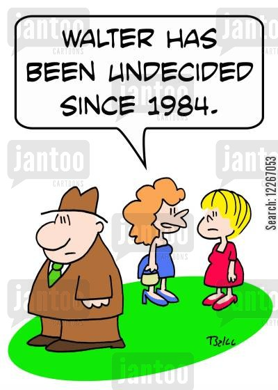 political party cartoon humor: 'Walter has been undecided since 1984.'