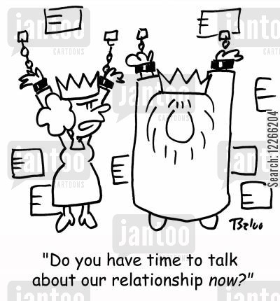 now cartoon humor: 'Do we have time to talk about our relationship NOW?'