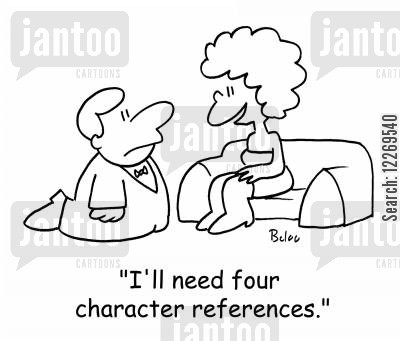 proposing cartoon humor: 'I'll need four character references.'