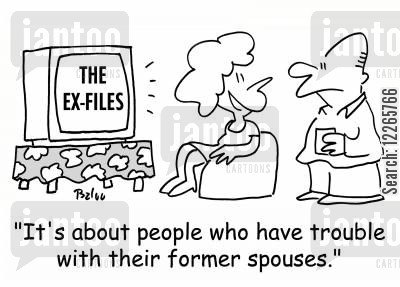 ex wives cartoon humor: THE EX-FILES, 'It's about people who have trouble with their former spouses,'