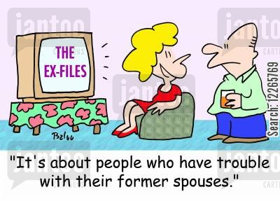ex wives cartoon humor: THE EX-FILES, 'It's about people who have trouble with their former spouses.'