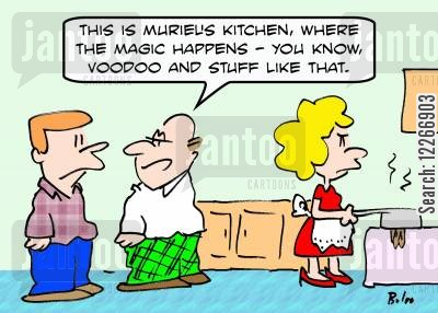 female domains cartoon humor: 'This is Muriel's kitchen, where the magic happens -- you know, Voodoo and stuff like that.'