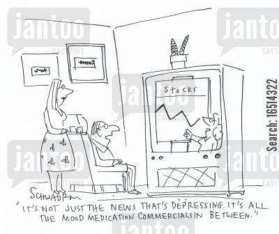 depressing news cartoon humor: 'It's not just the news that's depressing. It's all the mood medication commercials between.'