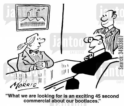 bootlace cartoon humor: What we are looking for is an exciting 45 second commercial about our bootlaces.