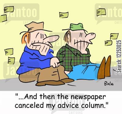 advice column cartoon humor: '...And then the newspaper canceled my advice column.'