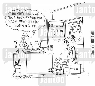 publishing division cartoon humor: 'The only sales of your book so far are from protesters burning it.'