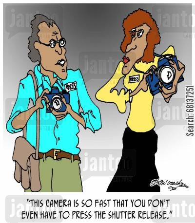 shutter release cartoon humor: 'This camera is so fast that you don't even have to press the shutter release.'