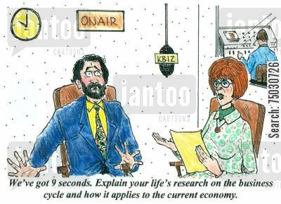 speculation cartoon humor: 'We've got 9 seconds. Explain your life's research on the business cycle and how it applies to the current economy.'