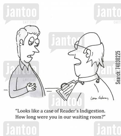 indigestion cartoon humor: 'Looks like a case of Reader's Indigestion. How long were you in our waiting room?'