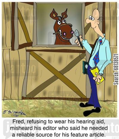 horse ride cartoon humor: Fred, refusing to wear his hearing aid, misheard his editor who said he needed a reliable source for his feature article.