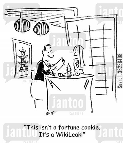 state secret cartoon humor: 'This isn't a fortune cookie. It's a WikiLeak!'