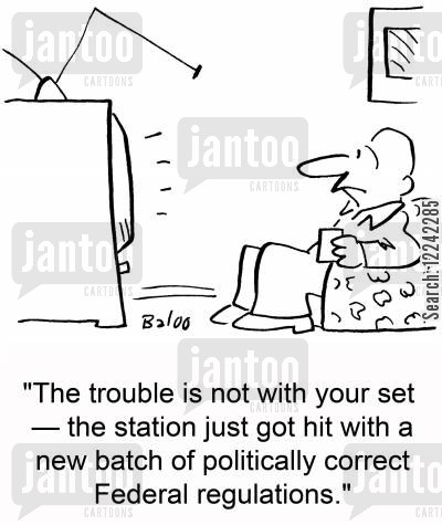 news storeis cartoon humor: 'The trouble is not with your set -- the station just got hit with a new batch of politically correct Federal regulations.'