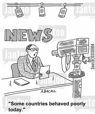 newsreaders cartoon humor: Some countries behaved poorly today.