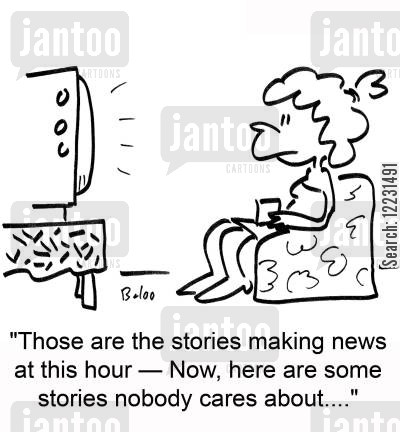 headline news cartoon humor: 'Those are the stories making news at this hour — Now, here are some stories nobody cares about....'